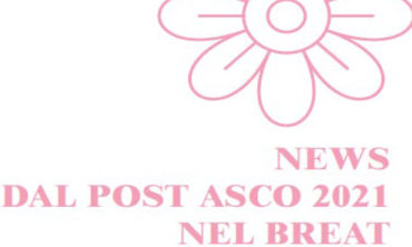 NEWS DAL POST ASCO 2021 NEL BREAT